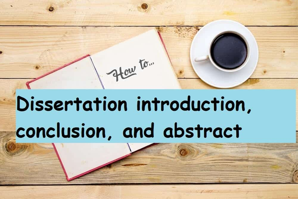 Dissertation introduction, conclusion, and abstract